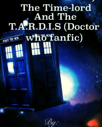 The Geek, The Time lord and the T.A.R.D.I.S (Doctor who fanfic)