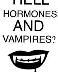 Hell, Hormones and Vampires?