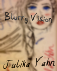 Blurry Vision - Poem