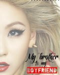 My boyfriend is my brother
