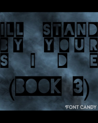 I'll Stand By Your Side (Book 3)