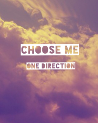 Choose me ~ One Direction