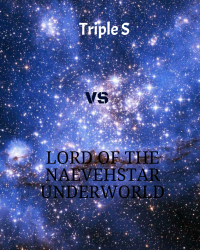 Triple S vs lord of the Naevehstar underworld