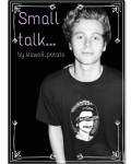 Small Talk.../ Luke Hemmings.