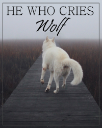 He Who Cries Wolf