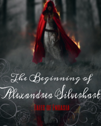 Tales of Endasia: The Beginning of Alexandrea SIlverhart