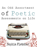 An Odd Assortment of Poetic Assesments On Life