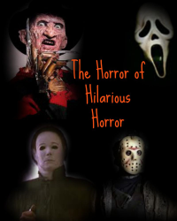 The Horror of Hilarious Horror