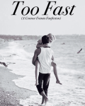 Too Fast (A Connor Franta Fanfiction)