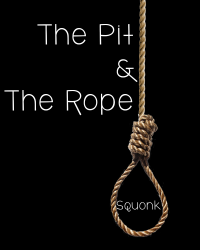 The Pit & The Rope