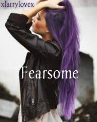 Fearsome.-Harry Styles