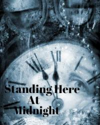 Standing Here At Midnight