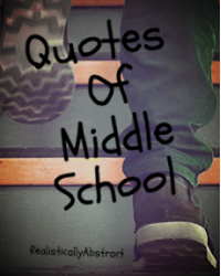 Quotes of Middle School