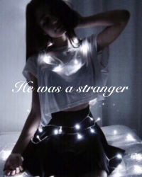 He was a stranger