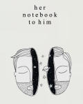 Her Notebook To Him
