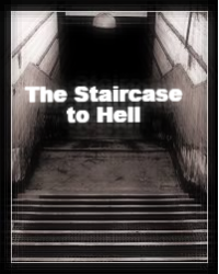 The Staircase to Hell