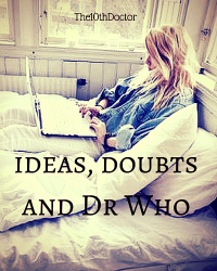 Ideas, Doubts, and Doctor Who