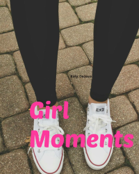 Girl Moments