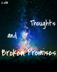 Thoughts and Broken Promises