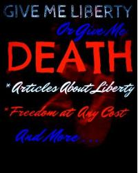 Give Me Liberty Or Give Me Death - Movellas Times