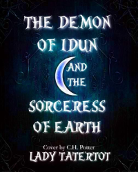 The Demon of Idun and the Sorceress of Earth