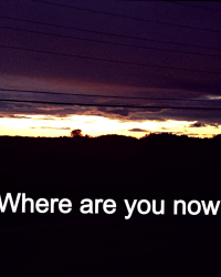 Where are you now? (Short Story)