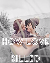 How Love Killed