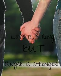 Love is Strong but Anger is Stronger