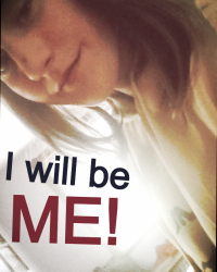 I Will Be Me!