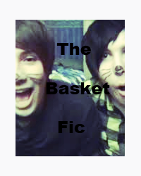 The Basket Fic