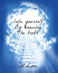 Safe yourself by knowing the truth..