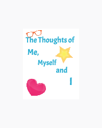 The thoughts of me myself and I