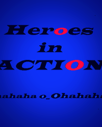 Heroes in Action....