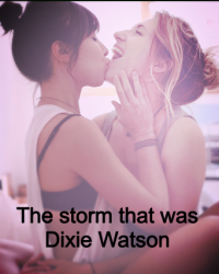 The storm that was Dixie Watson