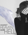 Against Heaven and Hell