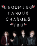 Becoming Famous Changes You