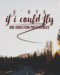 If I Could Fly (One Direction Preferences)