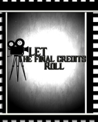 Let The Final Credits Roll