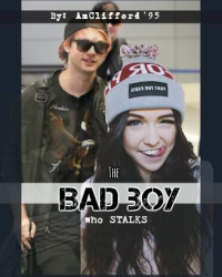 The Badboy Who stalks ||| by: AmClifford'95