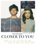 Closer to you *PAUSE*