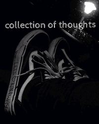 collection of thoughts