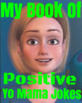 My Book Of Positive Yo Mama Jokes
