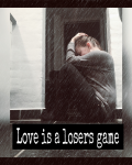 Love is a losers game