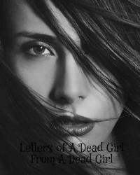 Letters of A Dead Girl