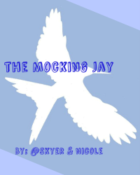 The Mocking Jay  (ON HOLD)