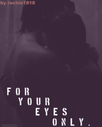 For Your Eyes Only...