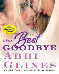 The Best Goodbye (Rosemary Beach #13) by Abbi Glines Read Online or Download Book in PDF Version