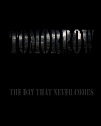Tomorrow-The Day That never comes