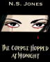 The Corpse Hopped at Midnight: Part One