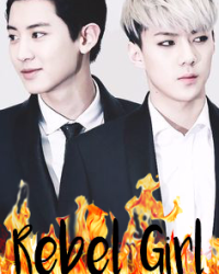 Rebel girl~ [SEHUN/CHANYEOL (EXO) X READER]